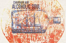 Chairman Maf Alcoholic Soul