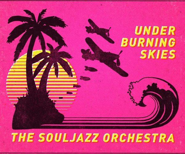 The Souljazz Orchestra Under Burning Skies