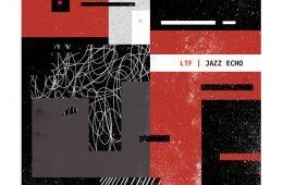 ltf jazz echo