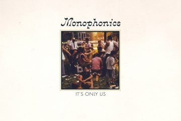 monophonics its only us